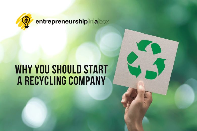 Why You Should Start a Recycling Company